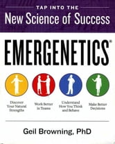 Emergenetics (R) ebook by Geil Browning, PhD