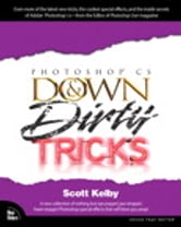 Adobe Photoshop CS Down & Dirty Tricks ebook by Scott Kelby