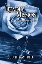A Deadly Mission ebook by Judith Campbell