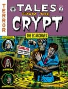 The EC Archives: Tales from the Crypt Volume 2 eBook by Al Feldstein