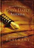 Discovering God's Daily Agenda ebook by Henry Blackaby