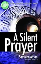 A Silent Prayer - A Prayer Series I ebook by Samreen Ahsan