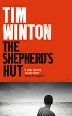 The Shepherd's Hut ebook by Tim Winton
