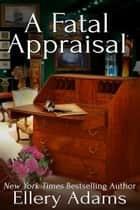 A Fatal Appraisal ebook by Ellery Adams