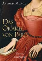 Das Orakel von Paris ebook by Antonia Munoz, Lara Wegner