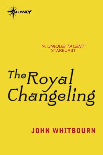 The Royal Changeling ebook by John Whitbourn