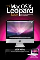 Mac OS X Leopard Book, The ebook by Scott Kelby