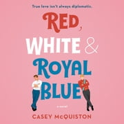 Red, White & Royal Blue - A Novel audiobook by Casey McQuiston