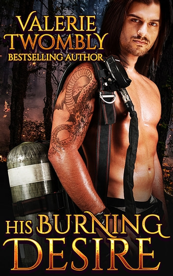 His Burning Desire ebook by Valerie Twombly