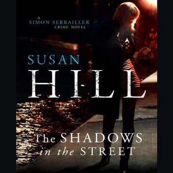 The Shadows in the Street audiobook by Susan Hill
