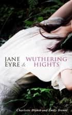 Jane Eyre & Wuthering Hights ebook by Charlotte Brontë, Emily Brontë
