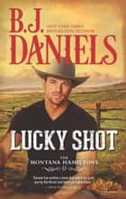 Lucky Shot ebook by B.J. Daniels