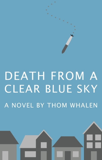Death from a Clear Blue Sky ebook by Thom Whalen