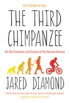 The Third Chimpanzee ebook by Jared Diamond, Rebecca Stefoff