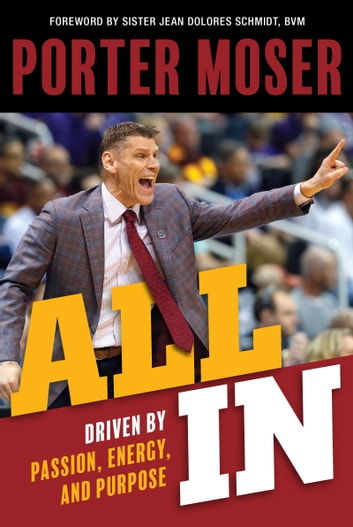All In - Driven by Passion, Energy, and Purpose ebook by Porter Moser
