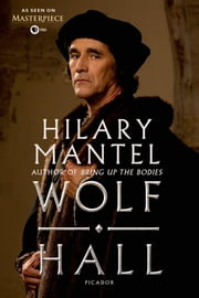 Wolf Hall: As Seen on PBS Masterpiece - A Novel ebook by Hilary Mantel