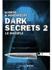 Dark secrets 2 - Le disciple eBook par Hans Rosenfeldt, Michael Hjorth, Lucile Clauss