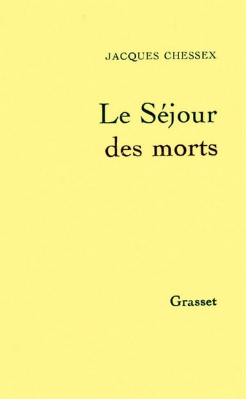 Le séjour des morts ebook by Jacques Chessex