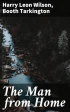 The Man from Home ebook by Booth Tarkington, Harry Leon Wilson