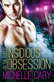 Insidious Obsession ebook by Michelle Cary