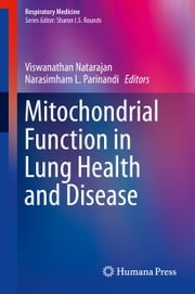 Mitochondrial Function in Lung Health and Disease ebook by Viswanathan Natarajan,Narasimham L. Parinandi