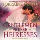 Gentlemen Prefer Heiresses audiobook by Lorraine Heath