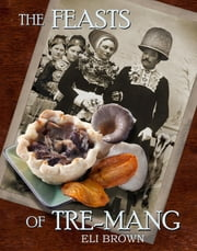 The Feasts of Tre-mang ebook by Eli Brown