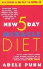 The New 5 Day Miracle Diet ebook by Adele Puhn
