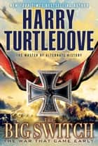 The Big Switch ebook by Harry Turtledove