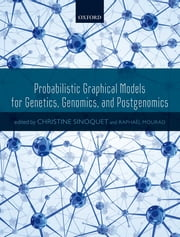 Probabilistic Graphical Models for Genetics, Genomics, and Postgenomics ebook by