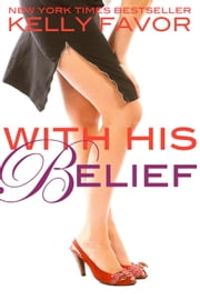 With His Belief (For His Pleasure, Book 14) ebook by Kelly Favor