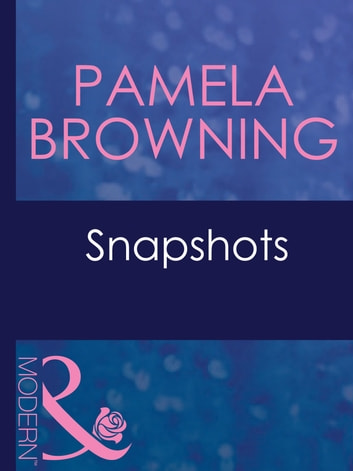 Snapshots (Mills & Boon Modern) ebook by Pamela Browning