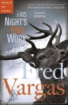 This Night's Foul Work ebook by Fred Vargas