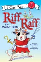 Riff Raff the Mouse Pirate ebook by Anne Kennedy, Susan Schade
