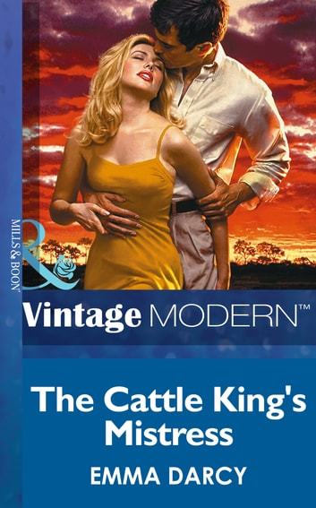 The Cattle King's Mistress (Mills & Boon Modern) (Kings of the Outback, Book 1) ebook by Emma Darcy
