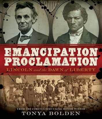 Emancipation Proclamation - Lincoln and the Dawn of Liberty ebook by Tonya Bolden