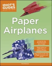 Idiot's Guides: Paper Airplanes ebook by Nick Robinson