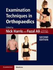 Examination Techniques in Orthopaedics ebook by Nick Harris,Fazal Ali,Mark D. Miller