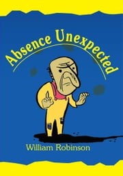 Absence Unexpected ebook by Bill Robinson