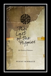 The Last Of The Hippies - An Hysterical Romance ebook by Penny Rimbaud