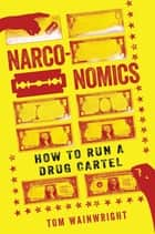 Narconomics ebook by Tom Wainwright