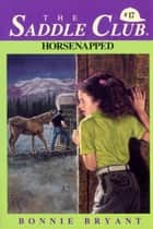 HORSENAPPED! ebook by Bonnie Bryant