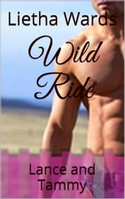 Wild Ride; Lance and Tammy ebook by Lietha Wards