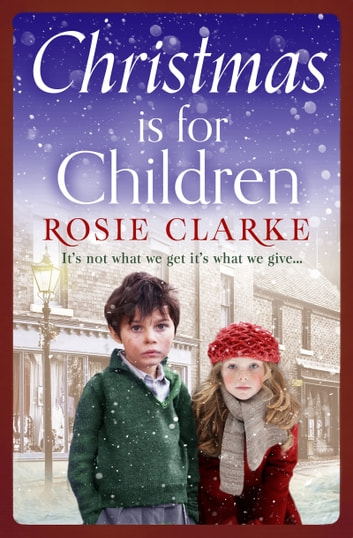 Christmas is for Children - An uplifting Christmas read to help spread some festive cheer... ebook by Rosie Clarke