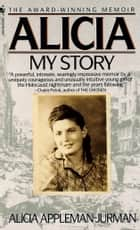 Alicia - My Story ebook by Alicia Appleman