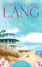 One Little Thing - A Magnolia Beach Novella ebook by Kimberly Lang