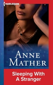 Sleeping With A Stranger ebook by Anne Mather
