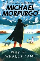 Why the Whales Came ebook by Michael Morpurgo