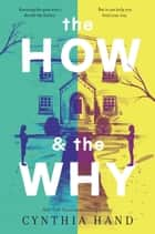 The How & the Why eBook by Cynthia Hand