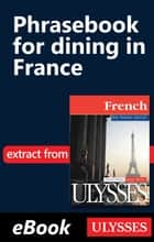 Phrasebook for dining in France ebook by Collectif